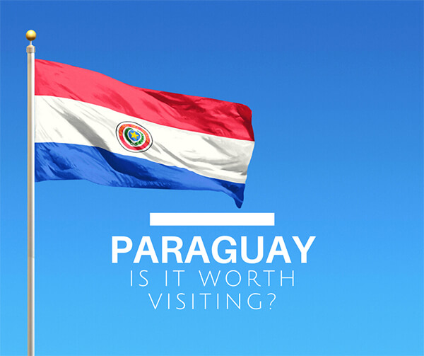 paraguay is it worth visiting cover image