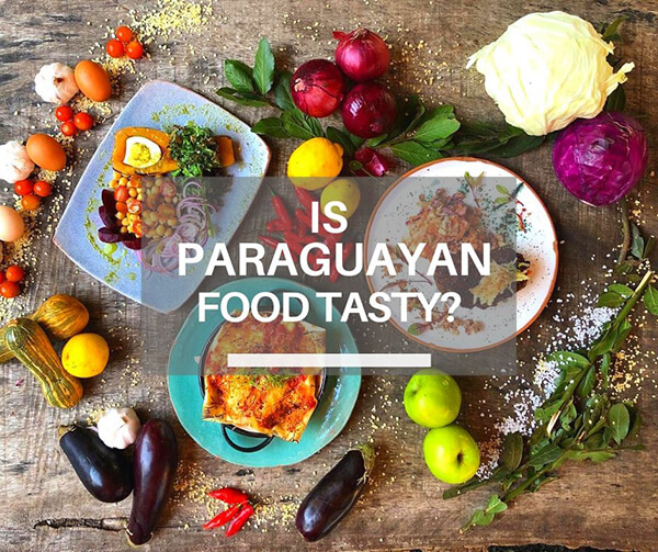 Is Paraguay food tasty? Cover image