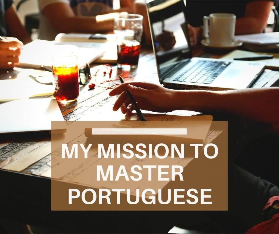 My mission to master Portuguese